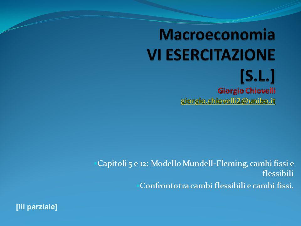 Macroeconomia VI ESERCITAZIONE [S. L. ] Giorgio Chiovelli giorgio